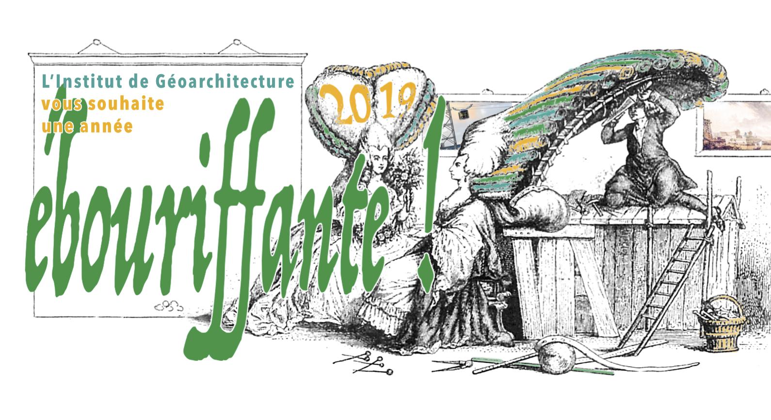 L'Institut de Géoarchitecture vous souhaite une année ébouriffante